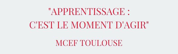 Apprentissage : c'est le moment d'agir - MCEF Toulouse