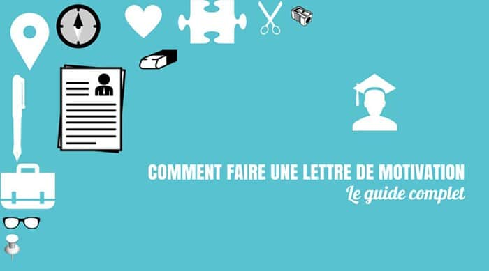 comment faire une lettre de motivation   le guide complet